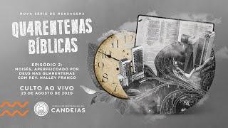 Culto Ao Vivo | 23 de agosto de 2020 - 17h | Série QUARENTENAS BÍBLICAS Ep 2