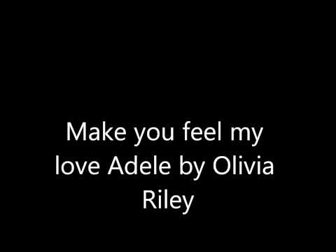 Make You Feel My Love Adele By Olivia Riley