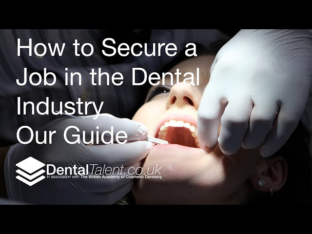 🆕 How To Secure A Job In The Dental Industry - The Dental Talent Guide ➡ Dental Job Top Video