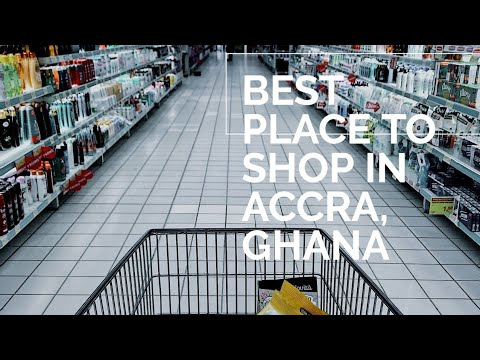 THE BEST PLACE TO SHOP IN ACCRA, GHANA | NANCY OWUSUAA