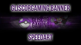 GliscorGaming YouTube Banner Speedart