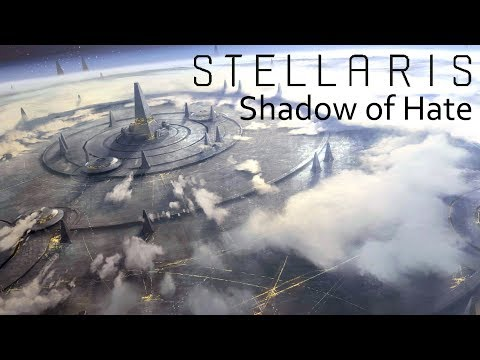 Stellaris - Shadow of Hate - Episode 96 - Demonstrating Our Power |