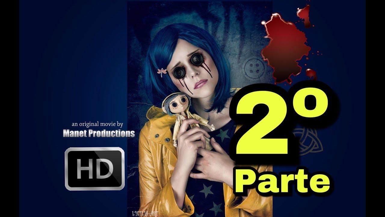 Coraline 2020 Live Action Segunda Parte Hd En Espanol Fan Made Youtube