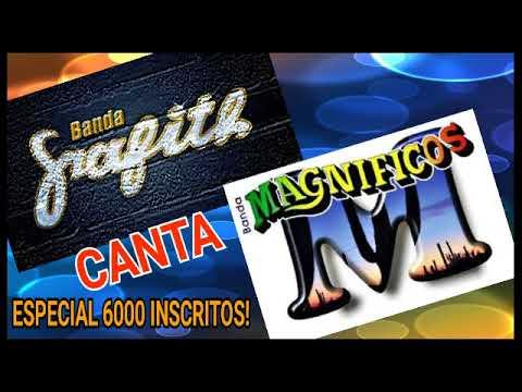BANDA GRAFITH CANTA BANDA MAGNIFICOS_ESPECIAL 6000 INSCRITOS