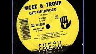 MC EZ( Craig Mack)&Troup -Get Retarded
