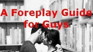 Repeat youtube video Kissing, Licking, Touching: A Foreplay How-To Guide... w/Laurel House