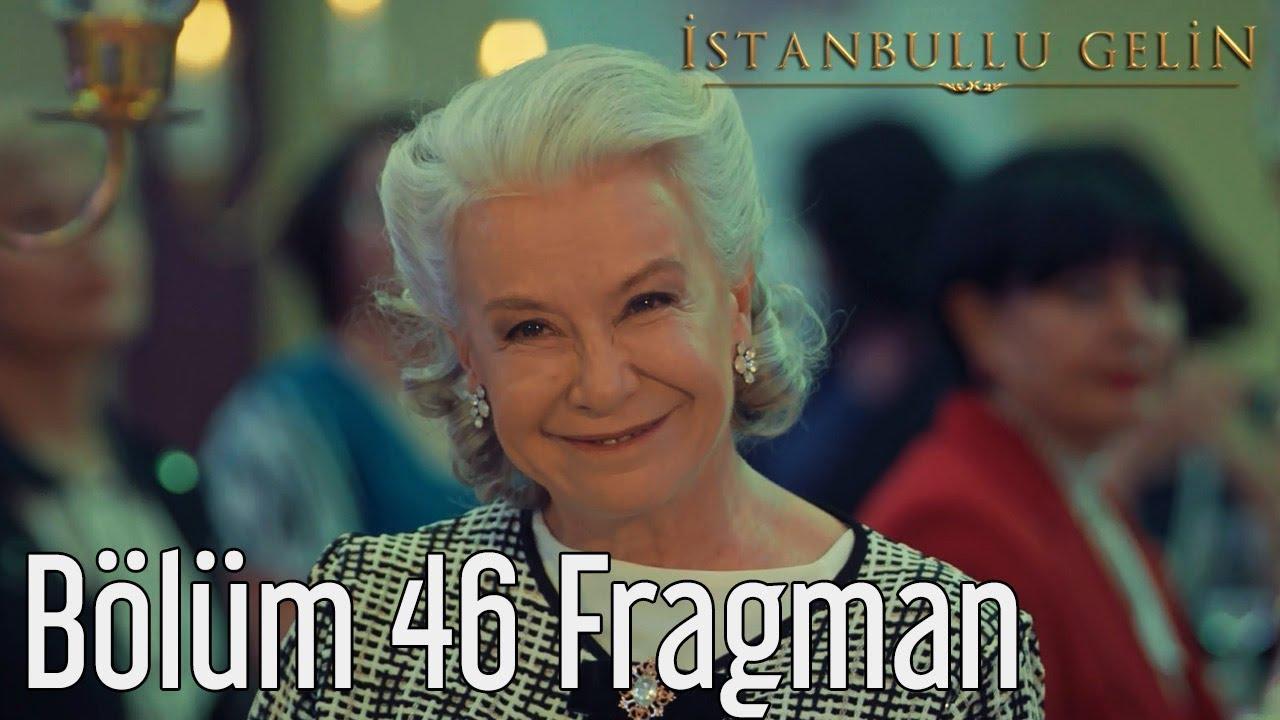 İstanbullu Gelin 46. Bölüm Fragman