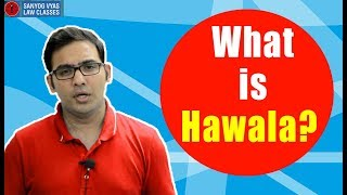 What is Hawala? Explained by Advocate Sanyog Vyas | Sanyog Vyas Law Classes