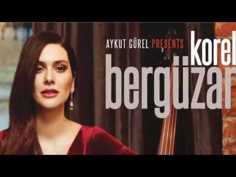 Aykut Gürel Presents Bergüzar Korel  Full Album