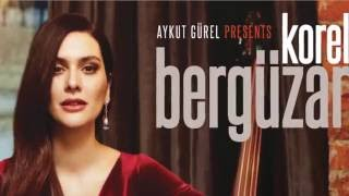 Aykut Gürel Presents Bergüzar Korel (Full Album)