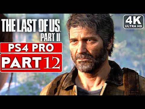 THE LAST OF US 2 Gameplay Walkthrough Part 12 [4K PS4 PRO] - No Commentary (FULL GAME)