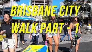 Friday Afternoon Brisbane City Walk Part (1 Of 2)