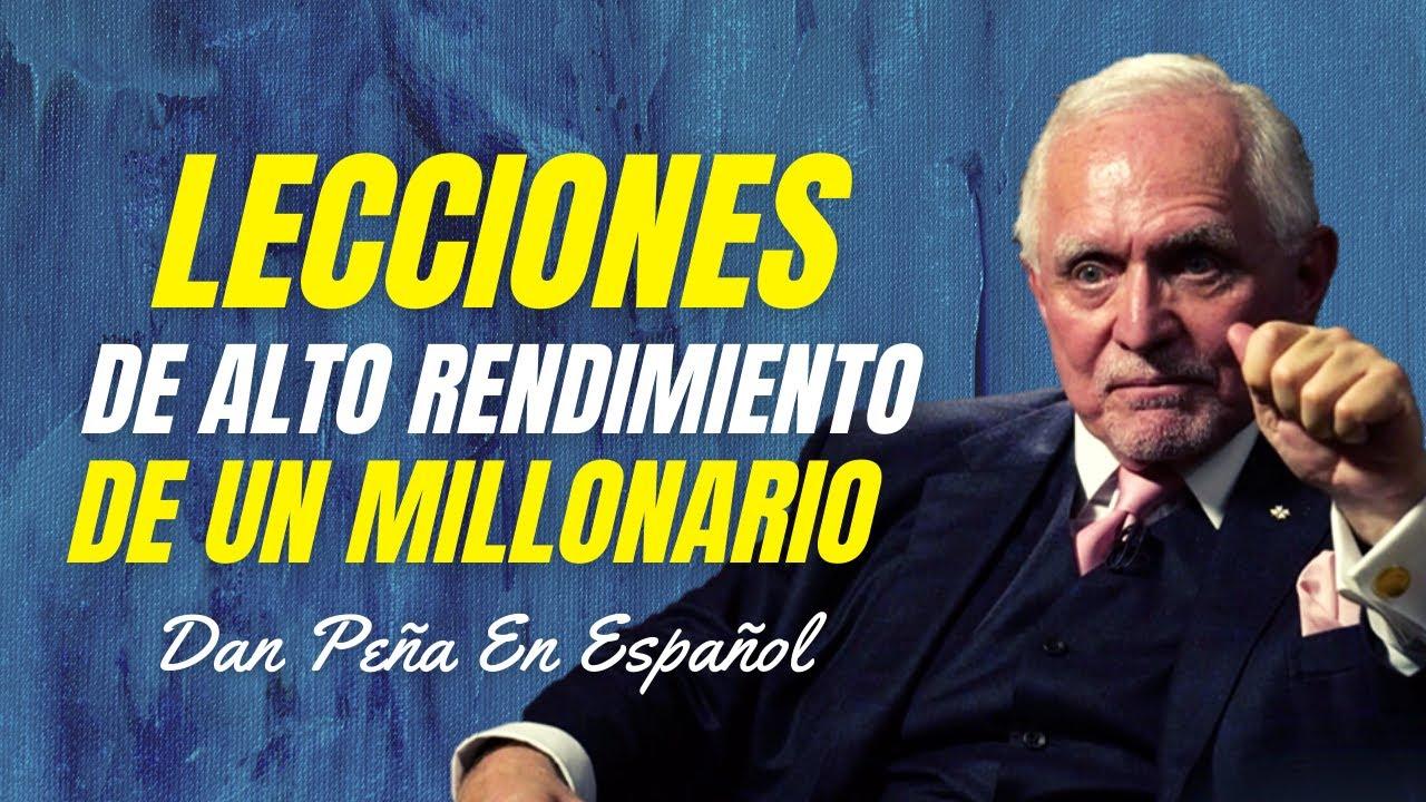 Lecciones De Alto Rendimiento Del Multimillonario Dan Peña En Español | Imperio De Riqueza