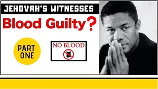 Jehovah's Witnesses: Blood Transfusions/Blood Fractions