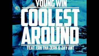 Download Young Win ft. Erk Tha Jerk x Jay Ant - Coolest Around [Thizzler.com] MP3 song and Music Video