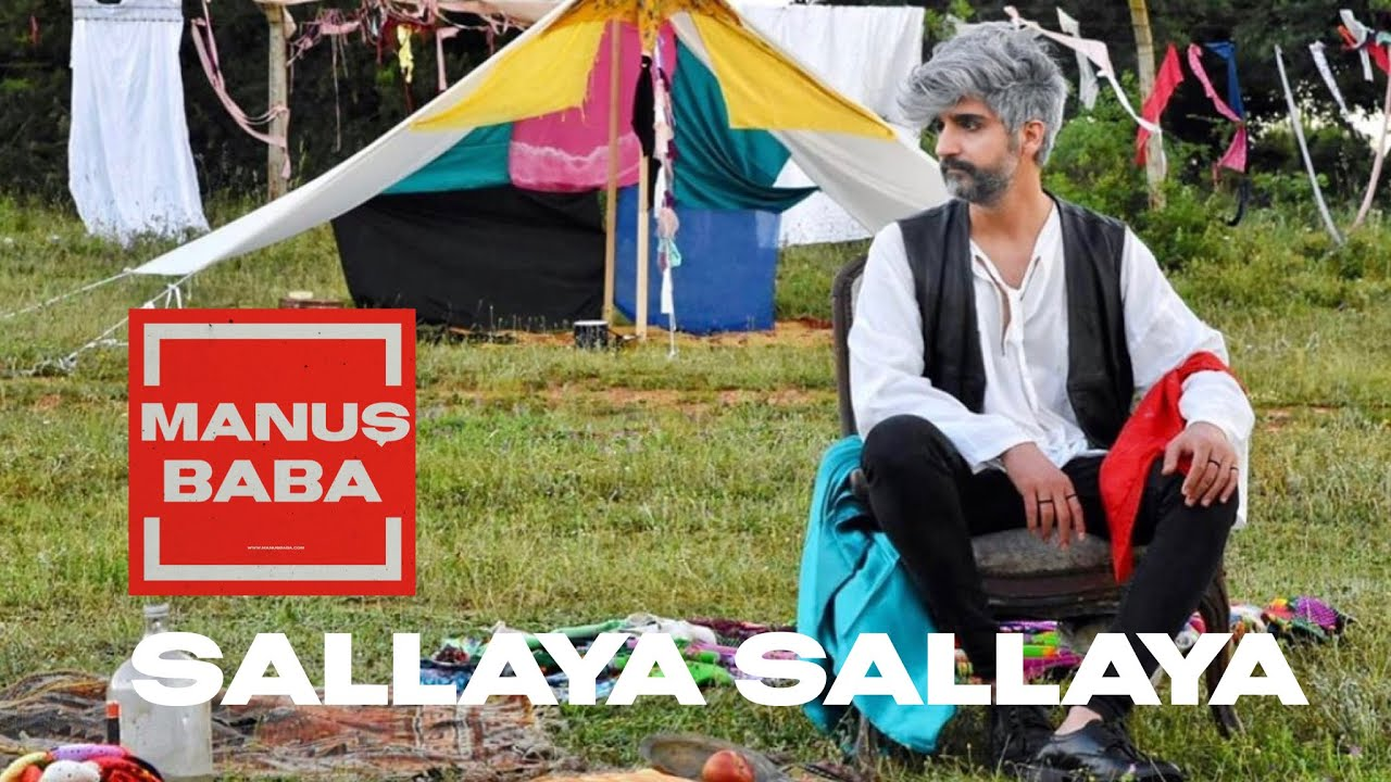 Sallaya Sallaya | Manuş Baba (Official Video)