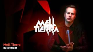 Mell Tierra - Bulletproof [FREE DOWNLOAD]