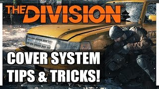 The DIVISION: How to Be a COVER COMMANDO! - Advanced Tricks & Cover System Guide - Improve Your Play