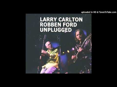 Larry Carlton & Robben Ford - I Put A Spell On You