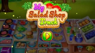 My Salad Shop Truck - Healthy Food Cooking Game Video By GameiMake