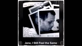 Jane I Still Feel The Same (Album Version)