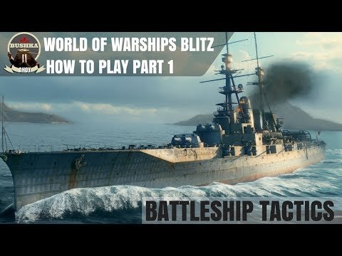 How to Play Part 1 Battleships & Angling World of Warships Blitz