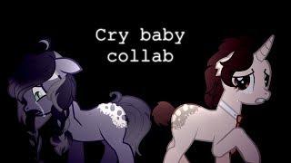 [Пони-клип]Cry baby(collab with May Fox)