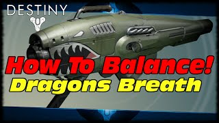 Destiny How to Balance: Dragons Breath! How To Buff Dragons Breath To Be USEFUL In Destiny!