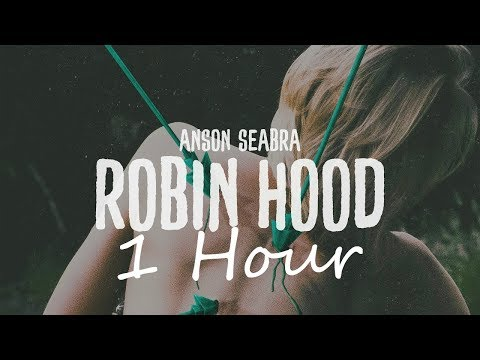 [1 Hour] Robin Hood By Anson Seabra