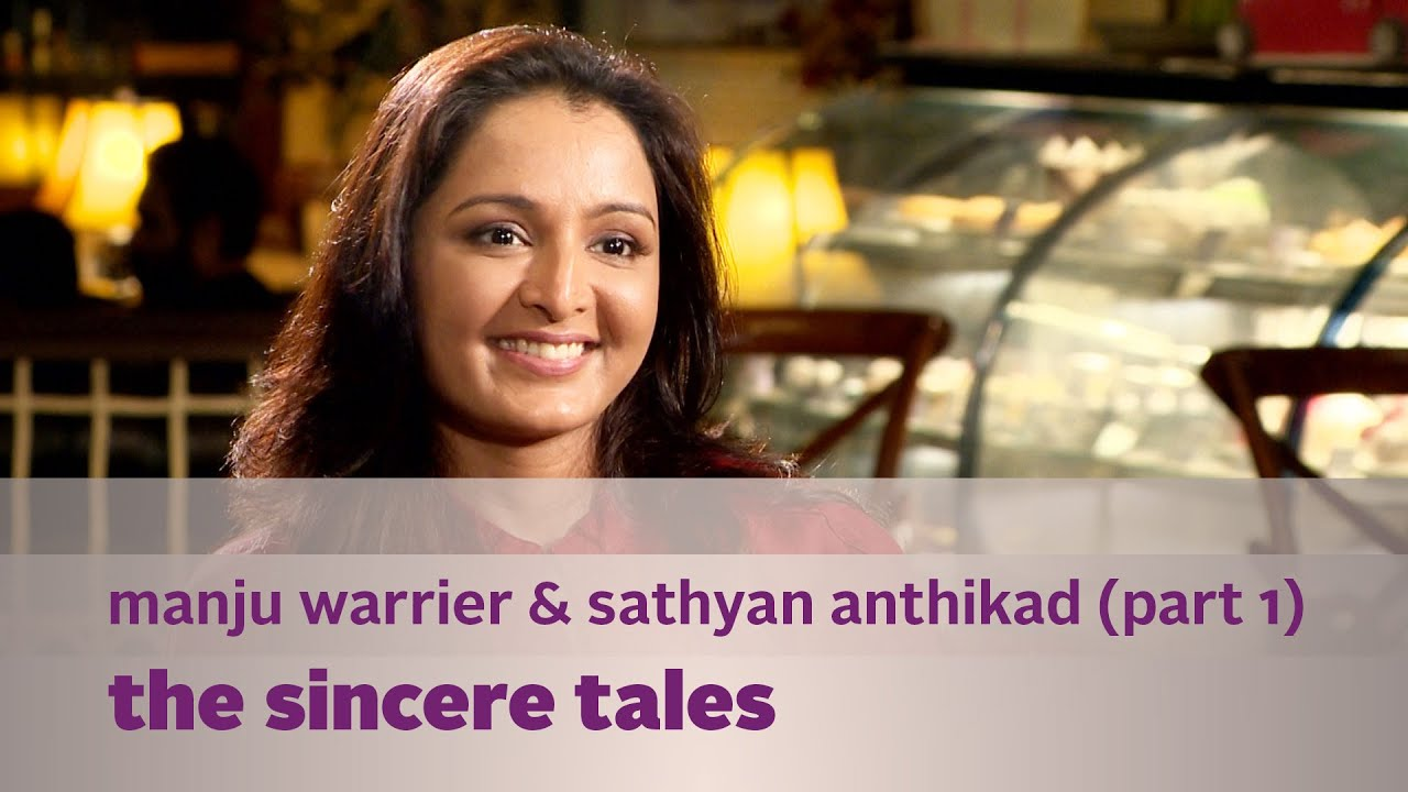the sincere tales ft. manju warrier & sathyan anthikad (part 1