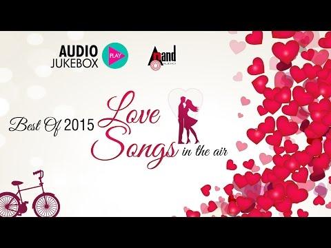 Best of Love Songs | JukeBox | From Kannada Movies Released In 2015