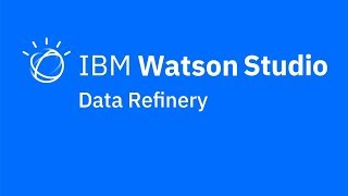 Video thumbnail for Data Refinery integration in IBM Watson Studio