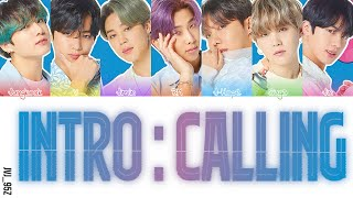 BTS(防弾少年団) - Intro: Calling (Colour Coded Lyrics Kan/Rom/Eng)