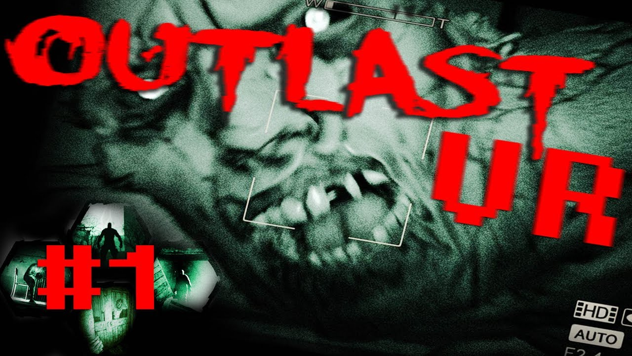 OUTLAST VR - THROUGH THE WIDOW WE GO PLAYTHROUGH 🔴 #1 l Outlast lets play  in Virtual reality