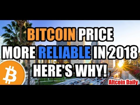 BITCOIN PRICE IS MORE RELIABLE IN 2018 - HERE'S WHY! [Cryptocurrency | Altcoin News]
