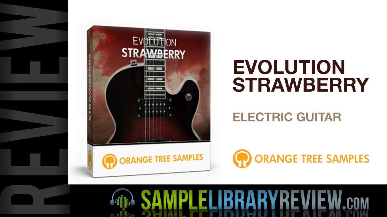 review evolution strawberry kontakt player electric guitar from orange tree samples youtube. Black Bedroom Furniture Sets. Home Design Ideas
