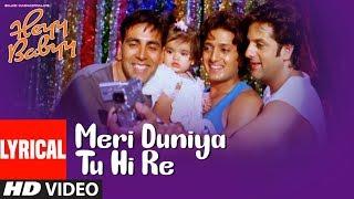 Lyrical: MERI DUNIYA TU HI RE | Heyy Babyy | Akshay Kumar, Ritesh Deshmukh, Fardeen Khan