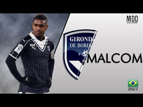 Malcom   Bordeaux   Goals, Skills, Assists   2016/17 - HD