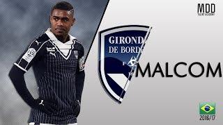 Malcom | Bordeaux | Goals, Skills, Assists | 2016/17 - HD