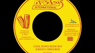 Johnny Osbourne - Cool Down Rude Boy + Version