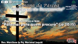 """""""Palavras para quem procura"""" (Jo 20.15) - Rev. Marcilene IP. Paq. Naciona Juquiá"""