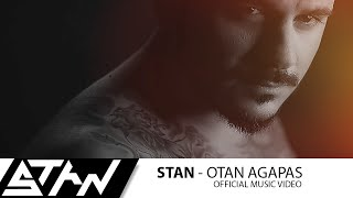 STAN - Όταν Αγαπάς  | STAN - Otan Agapas (Official Music Video HD)