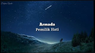 "Lirik Lagu Armada ""PEMILIK HATI"" The song of armada"