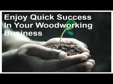 How To Start A Woodworking Business Fast – And Succeed