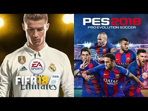 FIFA 18 And PES 2018 - 15 Things You ABSOLUTELY NEED To Know Before You Buy