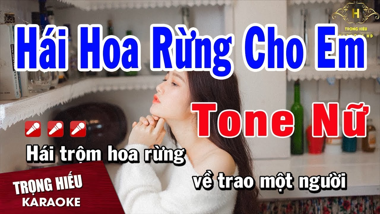 Karaoke Hái Hoa Rừng Cho Em Tone Nữ Nhạc Sống   Trọng Hiếu