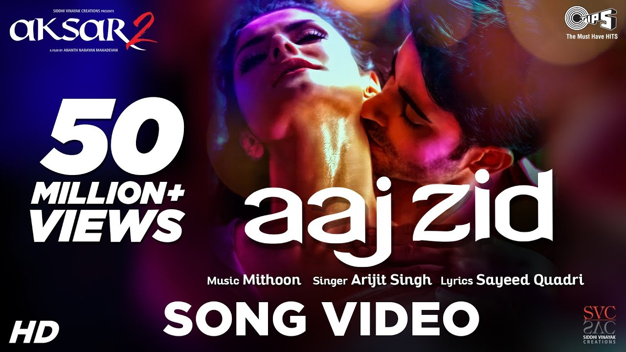 Aaj Zid Arijit Singh Aksar 2 HD Video Download Online