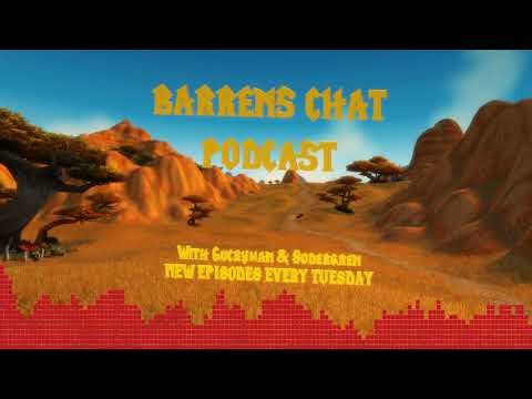 Episode 8 - Barrens Chat Podcast