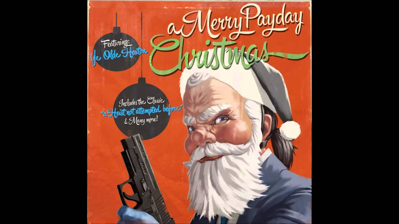 PAYDAY 2 A Merry Payday Christmas All Soundtracks [Play List In ...