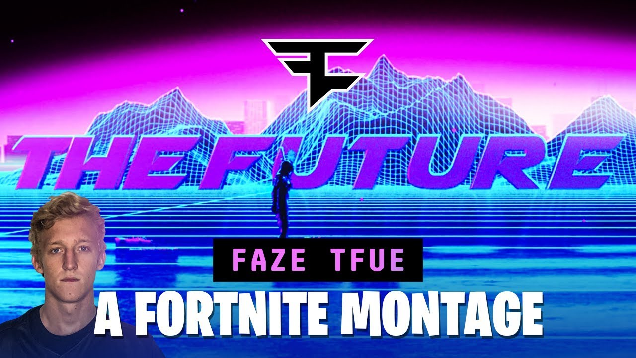 FaZe Tfue: THE FUTURE - A Fortnite Montage - YouTube
